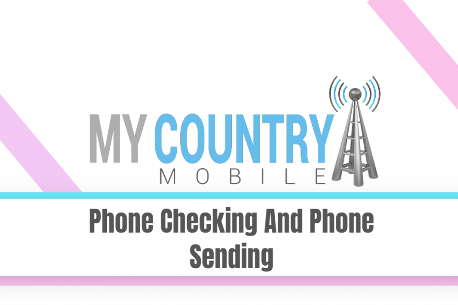 Phone Checking And Phone Sending - My Country Mobile