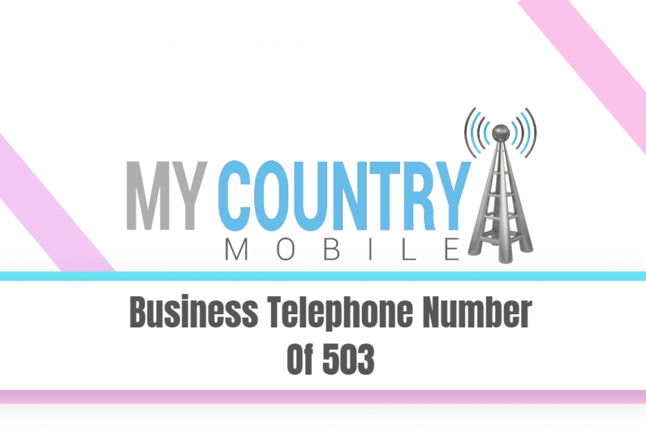 Business Telephone Number Of 503 - My Country Mobile