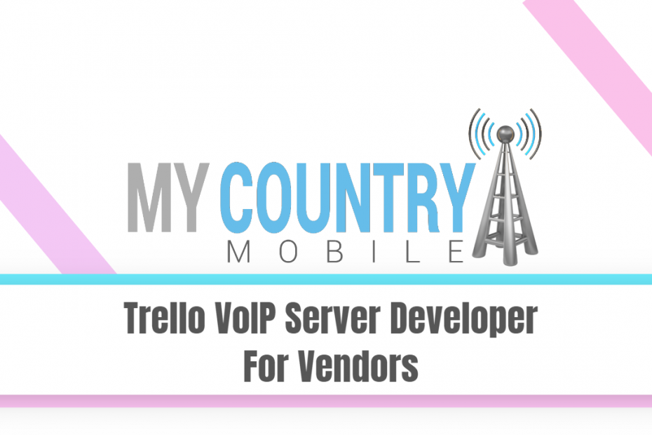 Trello VoIP Server Developer For Vendors - My Country Mobile