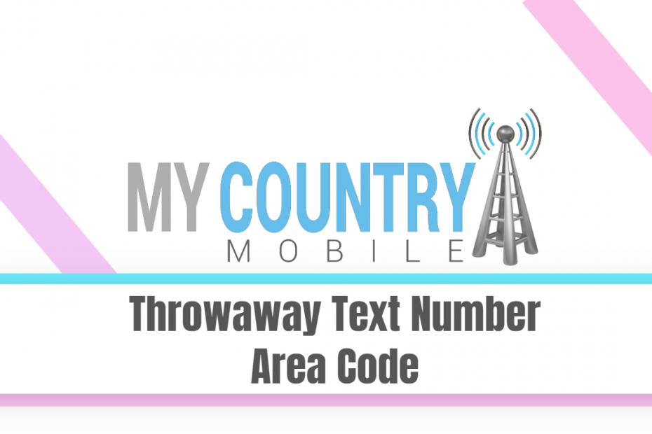 Throwaway Text Number Area Code - My Country Mobile