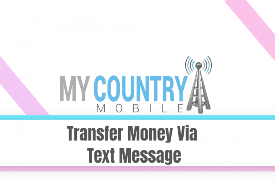 Transfer Money Via Text Message - My Country Mobile