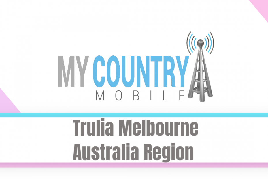 Trulia Melbourne Australia Region - My Country Mobile