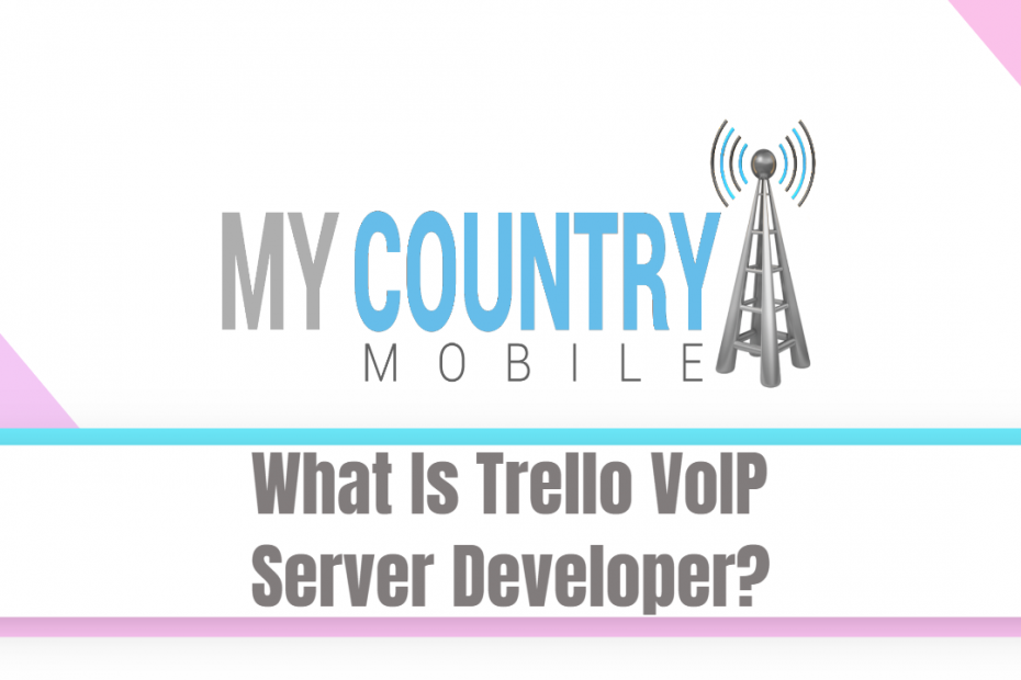 What Is Trello VoIP Server Developer? - My Country Mobile
