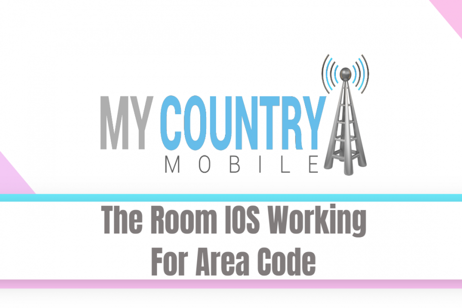 The Room IOS Working For Area Code - My Country Mobile