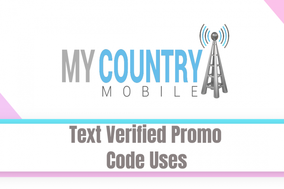 Text Verified Promo Code Uses - My Country Mobile