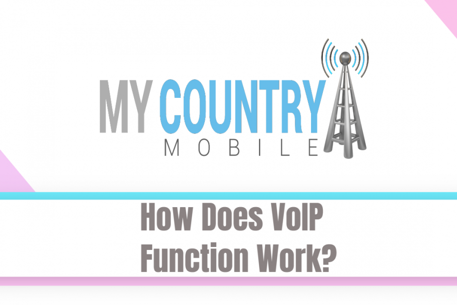 How Does VoIP Function Work? - My Country Mobile