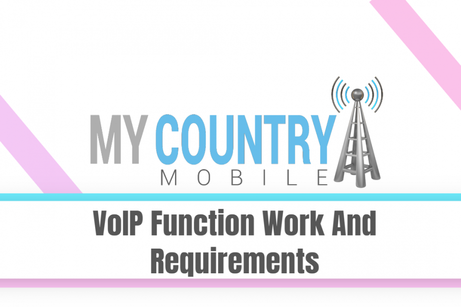 VoIP Function Work And Requirements - My Country Mobile